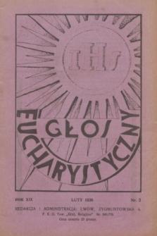Głos Eucharystyczny : pismo miesięczne dla kapłanów i wiernych, poświęcone szerzeniu czci Przenajśw. Sakramentu Ołtarza. R.19, nr 2 (luty 1936)