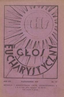 Głos Eucharystyczny : pismo miesięczne dla kapłanów i wiernych, poświęcone szerzeniu czci Przenajśw. Sakramentu Ołtarza. R.19, nr 10 (październik 1936) + dod.