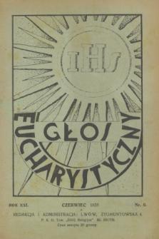 Głos Eucharystyczny : pismo miesięczne dla kapłanów i wiernych, poświęcone szerzeniu czci Przenajśw. Sakramentu Ołtarza. R.21, nr 6 (czerwiec 1938)