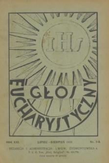 Głos Eucharystyczny : pismo miesięczne dla kapłanów i wiernych, poświęcone szerzeniu czci Przenajśw. Sakramentu Ołtarza. R.21, nr 7/8 (lipiec/sierpień 1938)