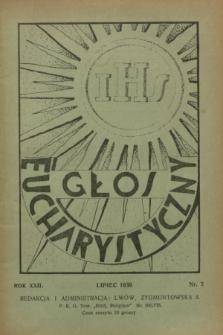 Głos Eucharystyczny : pismo miesięczne dla kapłanów i wiernych, poświęcone szerzeniu czci Przenajśw. Sakramentu Ołtarza. R.22, nr 7 (lipiec 1939) + dod.