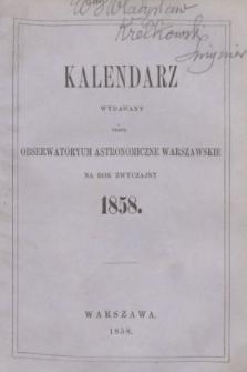 Kalendarz Wydawany przez Obserwatoryum Astronomiczne Warszawskie na Rok Zwyczajny 1858. R.2