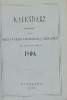 Kalendarz Wydawany przez Obserwatoryum Astronomiczne Warszawskie na Rok Przestępny 1860. R.4