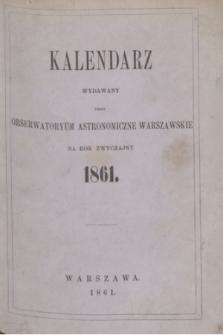 Kalendarz Wydawany przez Obserwatoryum Astronomiczne Warszawskie na Rok Zwyczajny 1861. R.5