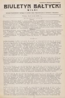 """Biuletyn Bałtycki Wilbi : podaje wiadomości bieżące z Łotwy oraz perjodyczne z Estonji i Finlandji : dodatek do """"Biuletynu Kowieńskiego"""". 1932, nr 43 (2 maja)"""