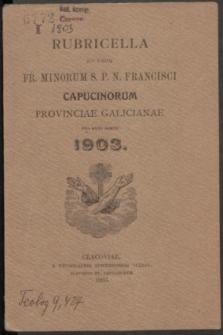 Rubricella ad usum Fr. Minorum S. P. N. Francisci Capucinorum Provinciae Galicianae pro Anno Domini 1903
