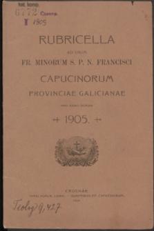 Rubricella ad usum Fr. Minorum S. P. N. Francisci Capucinorum Provinciae Galicianae pro Anno Domini 1905