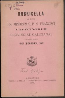 Rubricella ad usum Fr. Minorum S. P. N. Francisci Capucinorum Provinciae Galicianae pro Anno Domini 1906