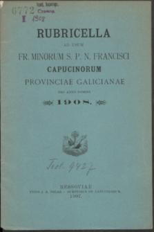 Rubricella ad usum Fr. Minorum S. P. N. Francisci Capucinorum Provinciae Galicianae pro Anno Domini 1908