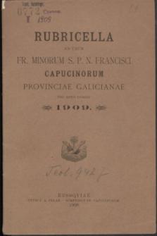 Rubricella ad usum Fr. Minorum S. P. N. Francisci Capucinorum Provinciae Galicianae pro Anno Domini 1909