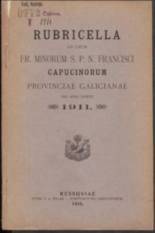 Rubricella ad usum Fr. Minorum S. P. N. Francisci Capucinorum Provinciae Galicianae pro Anno Domini 1911