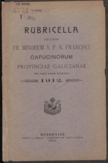 Rubricella ad usum Fr. Minorum S. P. N. Francisci Capucinorum Provinciae Galicianae pro Anno Domini Bissextili 1912