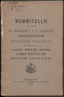 """Rubricella ad usum Fr. Minorum S. P. N. Francisci Capucinorum Provinciae Galicianae pro Anno Domini 1913 ad normam constitutionis apost. """"Divino afflatu"""""""
