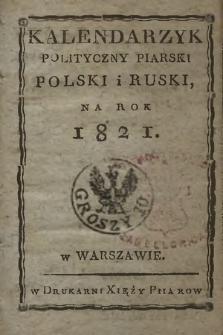Kalendarzyk Polityczny Piarski Polski i Ruski na Rok 1821. + wkładka