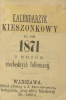 Kalendarzyk Kieszonkowy na Rok 1871 i Zbiór Niezbędnych Informacji + wkładka