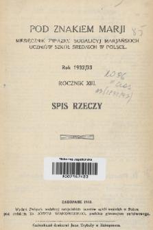 Pod Znakiem Marji : miesięcznik Sodalicyj Marjańskich uczniów szkół średnich w Polsce. R. 13, 1932/1933, Spis rzeczy
