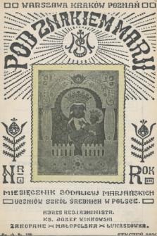 Pod Znakiem Marji : miesięcznik Sodalicyj Marjańskich uczniów szkół średnich w Polsce. R. 16, 1936, nr4