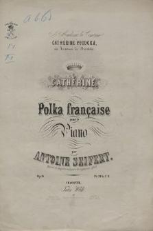 Cathérine : polka française pour le piano : op. 35