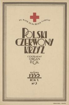 Polski Czerwony Krzyż : centralny organ Polskiego Czerwonego Krzyża : wydawnictwo miesięczne = Croix Rouge Polonaise : organe central de la Croix Rouge Polonaise : revue mensuelle. 1930, nr3