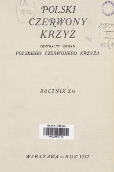 Polski Czerwony Krzyż : centralny organ Polskiego Czerwonego Krzyża : wydawnictwo miesięczne = Croix Rouge Polonaise : organe central de la Croix Rouge Polonaise : revue mensuelle. 1932, Spis rzeczy