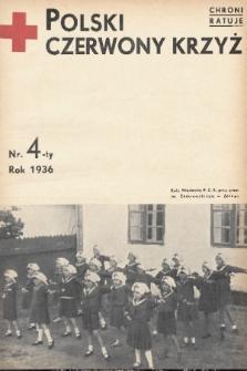Polski Czerwony Krzyż : centralny organ Polskiego Czerwonego Krzyża : wydawnictwo miesięczne = Croix Rouge Polonaise : organe central de la Croix Rouge Polonaise : revue mensuelle. 1936, nr4