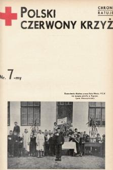 Polski Czerwony Krzyż : centralny organ Polskiego Czerwonego Krzyża : wydawnictwo miesięczne = Croix Rouge Polonaise : organe central de la Croix Rouge Polonaise : revue mensuelle. 1937, nr7