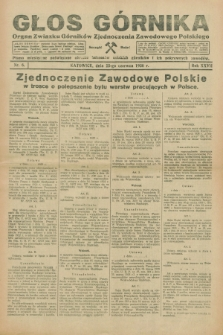 Głos Górnika : organ Związku Górników Zjednoczenia Zawodowego Polskiego : pismo miesięczne poświęcone obronie interesów polskich górników i ich pokrewnych zawodów. R.27, nr 6 (25 czerwca 1930)