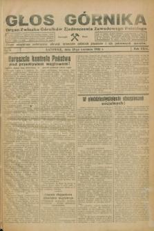 Głos Górnika : organ Związku Górników Zjednoczenia Zawodowego Polskiego : pismo miesięczne poświęcone obronie interesów polskich górników i ich pokrewnych zawodów. R.29, nr 4 (25 kwietnia 1932)