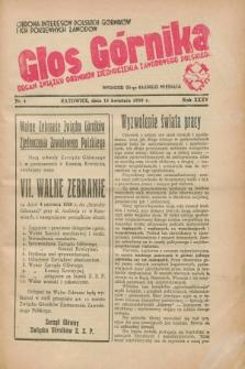 Głos Górnika : organ Związku Górników Zjednoczenia Zawodowego Polskiego : obrona interesów polskich górników i ich pokrewnych zawodów. R.35 [!], nr 4 (15 kwietnia 1939)