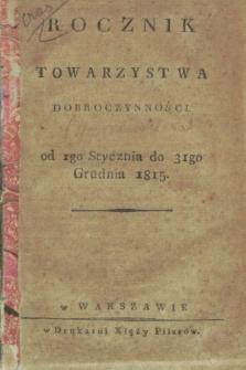 Rocznik Towarzystwa Dobroczynności : od 1go stycznia do 31go grudnia 1815 + wkładka