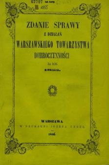Zdanie Sprawy z Działań Warszawskiego Towarzystwa Dobroczynności za Rok 1855