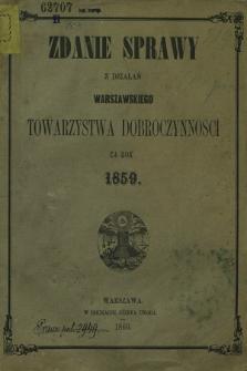Zdanie Sprawy z Działań Warszawskiego Towarzystwa Dobroczynności za Rok 1859
