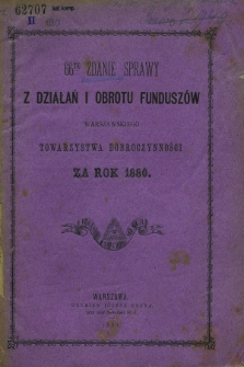 66te Zdanie Sprawy z Działań i Obrotu Funduszów Warszawskiego Towarzystwa Dobroczynności za rok 1880