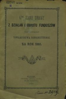 67me Zdanie Sprawy z Działań i Obrotu Funduszów Warszawskiego Towarzystwa Dobroczynności za rok 1881