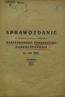 Sprawozdanie z Działalności Zarządu Warszawskiego Towarzystwa Dobroczynności za rok 1924