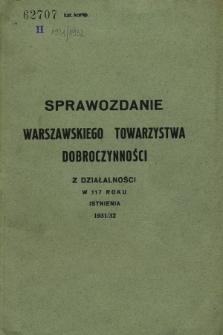 Sprawozdanie z Działalności Warszawskiego Towarzystwa Dobroczynności za czas od 1. IV. 1931 do 31. III. 1932 + wkładka