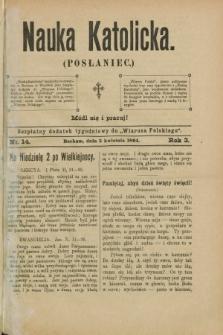 """Nauka Katolicka (Posłaniec) : bezpłatny dodatek tygodniowy do """"Wiarusa Polskiego"""". R.3, nr 14 (5 kwietnia 1894)"""