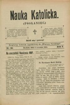 """Nauka Katolicka (Posłaniec) : bezpłatny dodatek tygodniowy do """"Wiarusa Polskiego"""". R.3, nr 36 (6 września 1894)"""