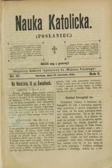 """Nauka Katolicka (Posłaniec) : bezpłatny dodatek tygodniowy do """"Wiarusa Polskiego"""". R.3, nr 37 (13 września 1894)"""