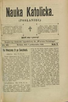 """Nauka Katolicka (Posłaniec) : bezpłatny dodatek tygodniowy do """"Wiarusa Polskiego"""". R.3, nr 40 (4 października 1894)"""