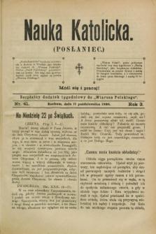 """Nauka Katolicka (Posłaniec) : bezpłatny dodatek tygodniowy do """"Wiarusa Polskiego"""". R.3, nr 41 (11 października 1894)"""