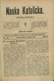 """Nauka Katolicka (Posłaniec) : bezpłatny dodatek tygodniowy do """"Wiarusa Polskiego"""". R.3, nr 44 (1 listopada 1894)"""