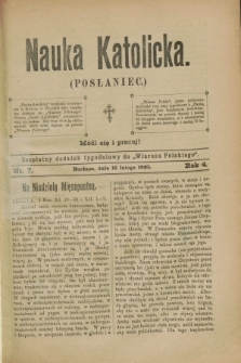 """Nauka Katolicka (Posłaniec) : bezpłatny dodatek tygodniowy do """"Wiarusa Polskiego"""". R.4, nr 7 (16 lutego 1895)"""