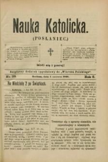 """Nauka Katolicka (Posłaniec) : bezpłatny dodatek tygodniowy do """"Wiarusa Polskiego"""". R.5, nr 23 (4 czerwca 1896)"""