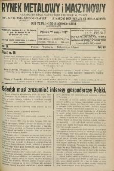 Rynek Metalowy i Maszynowy : najobszerniejsze czasopismo fachowe w Polsce. R.7, nr 11 (17 marca 1927) + dod.