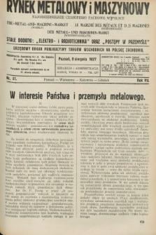 Rynek Metalowy i Maszynowy : najobszerniejsze czasopismo fachowe w Polsce : urzędowy organ publikacyjny Targów Wschodnich na Polskę Zachodnią. R.7, nr 31 (8 sierpnia 1927) + dod.