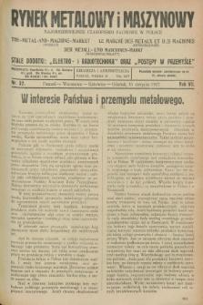Rynek Metalowy i Maszynowy : najobszerniejsze czasopismo fachowe w Polsce : urzędowy organ publikacyjny Targów Wschodnich na Polskę Zachodnią. R.7, nr 32 (15 sierpnia 1927) + dod.