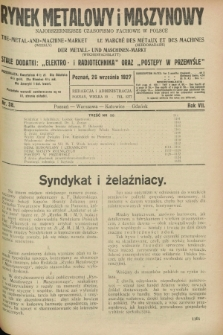 Rynek Metalowy i Maszynowy : najobszerniejsze czasopismo fachowe w Polsce. R.7, nr 38 (26 września 1927) + dod.