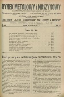 Rynek Metalowy i Maszynowy : najobszerniejsze czasopismo fachowe w Polsce. R.7, nr 44 (8 listopada 1927) + dod.