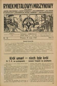 Rynek Metalowy i Maszynowy. R.10, nr 19 (10 maja 1930) + dod.